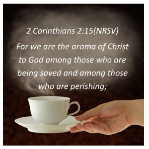 We are the aroma of Christ